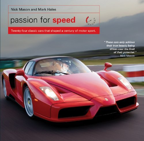 Passion for Speed: Twenty-four Classic Cars that Shaped a Century of Motor Sport by Nick Mason (10-Sep-2010) Hardcover