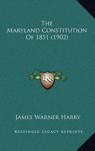 The Maryland Constitution of 1851 (1902)
