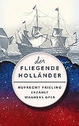 Der Fliegende Holländer: Ein Opern(ver)führer