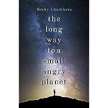 The Long Way to a Small, Angry Planet: Wayfarers 1 (English Edition)