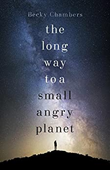 The Long Way to a Small, Angry Planet: Wayfarers 1 (English Edition) von [Chambers, Becky]