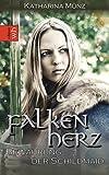 Falkenherz - Bewährung der Schildmaid (Schildmaid-Saga 2)