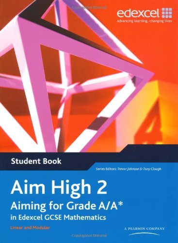 Aim High 2 Student Book: Aiming for Grade A/A* in Edexcel GCSE Mathematics: Student Book Bk. 2 (EDEXCEL GCSE MATHS)