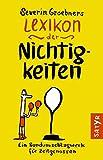Groebner Severin ´Severin Groebners Lexikon der Nichtigkeiten: Ein Rundumschlagwerk für Zeitgenossen´ bestellen bei Amazon.de