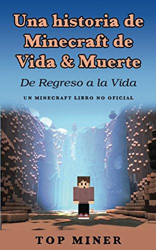 Una historia de Minecraft de Vida & Muerte: De Regreso a la Vida  (Un