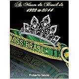 As Misses do Brasil 1922 a 2014: Livro Biografico (Historia)