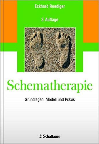 Schematherapie: Grundlagen, Modell und Praxis
