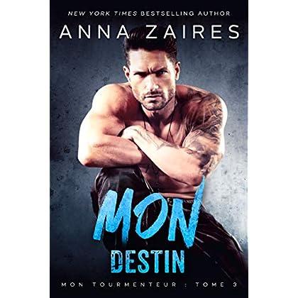 Mon Destin (Mon Tourmenteur t. 3)