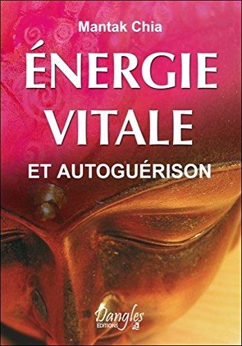 Énergie vitale et autoguérison par Mantak Chia