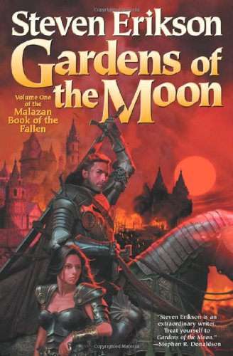 Gardens of the Moon: Book One of the Malazan Book of the Fallen (Malazan, Book of the Fallen, vol 1)