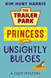 Front cover for the book Unsightly Bulges (A Trailer Park Princess Cozy Mystery Book 2) by Kim Hunt Harris