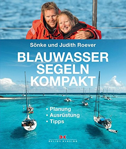 Blauwassersegeln kompakt: Planung - Ausrüstung - Tipps