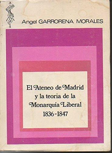 Ateneo de Madrid y la teoria de lamonarquia liberal, el : 1836-47 (Colección Pensamiento pol¸tico)