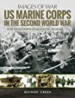 US Marine Corps in the Second World War - Rare Photographs from Wartime Archives