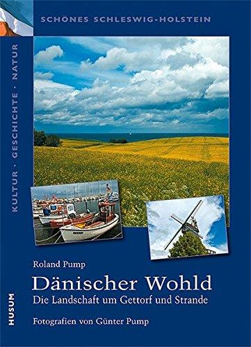 Schönes Schleswig-Holstein: Kultur - Geschichte - Natur: Dänischer Wohld: Die Landschaft um Gettorf und Strande