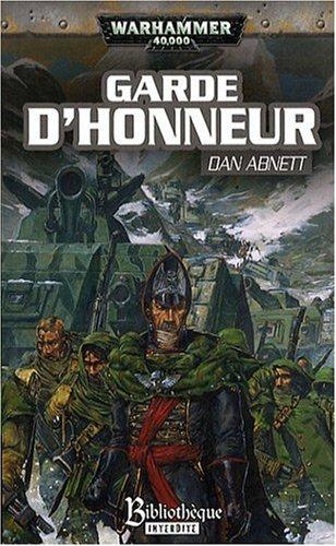 Les Fantômes de Gaunt Cycle second La Sainte, Tome 1 : Garde d'Honneur par Dan Abnett