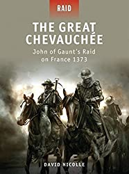 The Great Chevauch?: John of Gaunt's Raid on France 1373 by David Nicolle (2011-05-31)