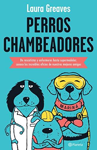 Perros chambeadores por Laura Greaves