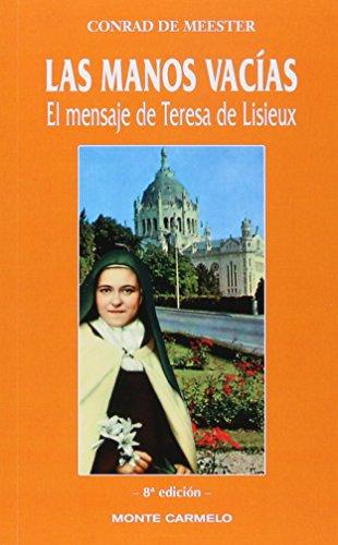 Las manos vacías: El mensaje de Teresa de Lisieux (KARMEL) por Conrad de Meester