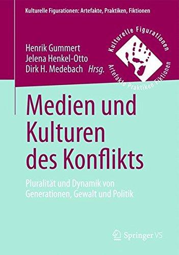 medien-und-kulturen-des-konflikts-pluralitat-und-dynamik-von-generationen-gewalt-und-politik