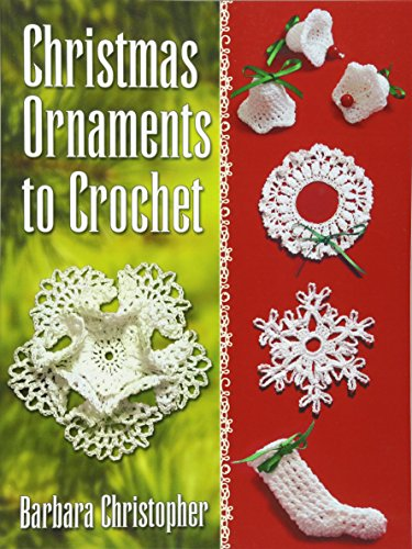 Christmas Ornaments to Crochet (Dover Books on Knitting and Crochet)