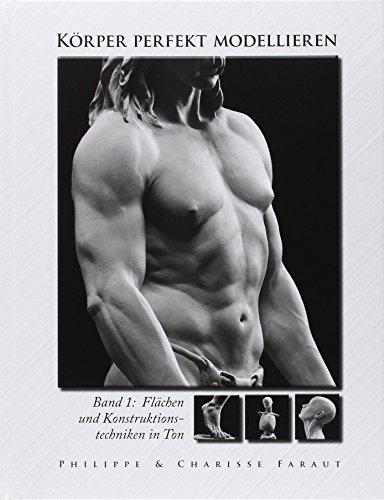 Körper perfekt modellieren by Philippe Faraut (2014-03-01)