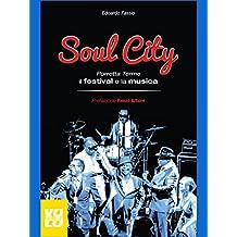 Soul City: Porretta Terme, il festival e la musica (Passioni Pop)