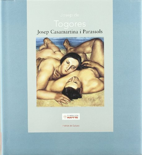 Josep de Togores (Maestros españoles del Arte Moderno y Contemporáneo) por Josep Casamartina i Parassols