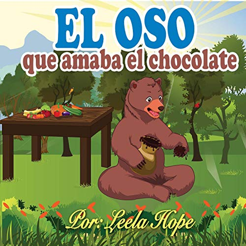 El oso que amaba el chocolate (Libros para ninos en español [Children's Books in Spanish)) por leela hope
