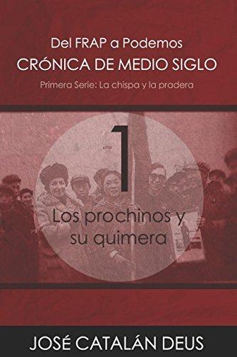 Los prochinos y su quimera (Del FRAP a Podemos. Crónica de medio siglo) por José Catalán Deus
