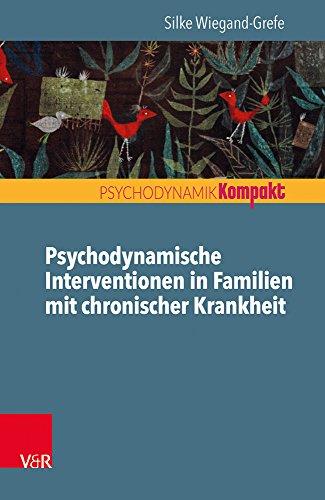 Psychodynamische Interventionen in Familien mit chronischer Krankheit (Psychodynamik kompakt)