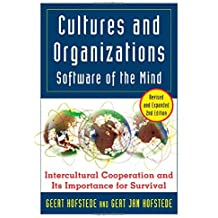 Cultures and Organizations - Software of the Mind: Intercultural Cooperation and Its Importance for Survival: Software for the Mind