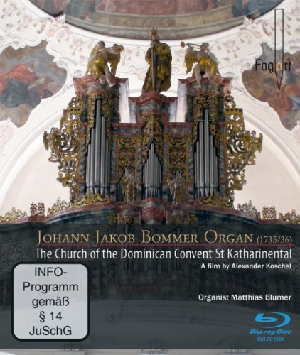 Johann Jakob Bommer-Orgel - Die Kirche des Dominikanerinnen-Klosters St. Katharinental [Blu-ray] by Alexander Koschel