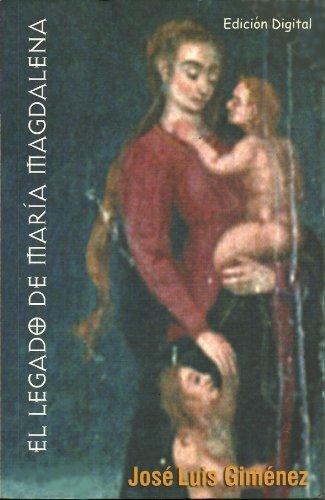 El Legado de María Magdalena por José Luis Giménez  Rodríguez