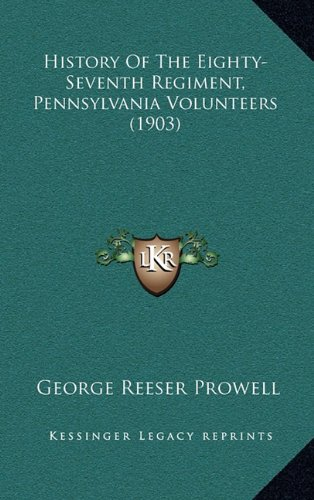 History of the Eighty-Seventh Regiment, Pennsylvania Volunteers (1903)