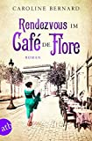 Rendezvous im Café de Flore: Roman