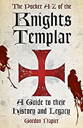 The Pocket A-Z of the Knights Templar: A Guide to their History and Legacy