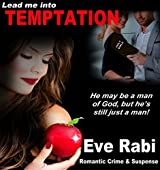 Lead me into Temptation - He may be a man  of God, but he is still a man: A gripping crime and suspense thriller about complicated love, brazen lust and sizzling revenge. (Girl on Fire Series Book 6)