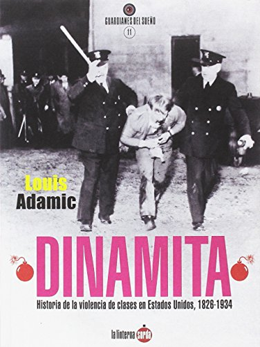 Dinamita. Historia de la violencia de clases en Estados Unidos, 1826-1934