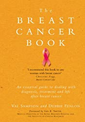 The Breast Cancer Book: A Personal Guide to Help You Through It and Beyond