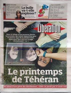 LIBERATION [No 8737] du 12/06/2009 - le printemps de teheran - presidentielle et ahmadinejad - hadopi censuree - desavouee, albanel persiste - immobilier - la bulle va-t-elle exploser par Collectif
