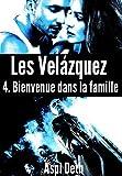 Les Velázquez - Bienvenue dans la famille. (French Edition)