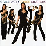Songtexte von Grace Kelly - Mood Changes