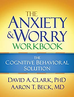 Anxiety and Worry Workbook by [Clark, David A]