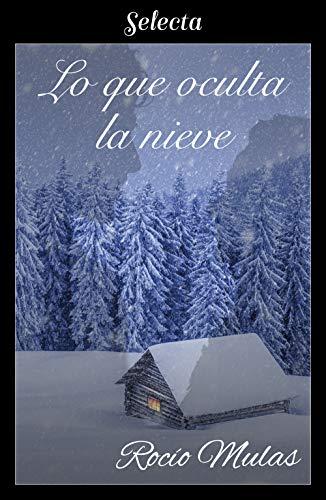 Leer Gratis Lo que oculta la nieve de Rocío Mulas pdf