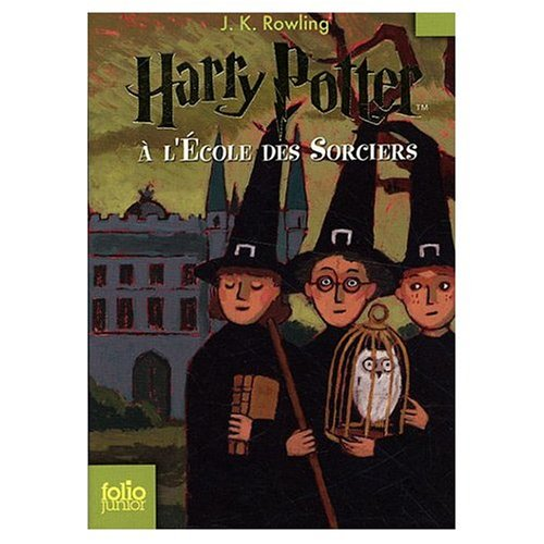 Harry Potter a l'Ecole des Sorcieres (French Language Edition of Harry Potter and the Sorcerer's Stone)