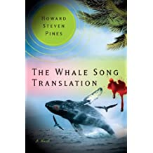 The Whale Song Translation: Maui's Brainy Humpbacks Battle The Threat of Navy Sonar (English Edition)