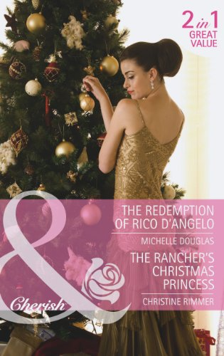 book cover of The Redemption of Rico D\'Angelo / The Rancher\'s Christmas Princess