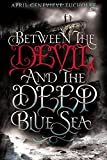 Between the Devil and the Deep Blue Sea by April Genevieve Tucholke (2013-08-15)