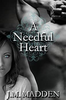 A Needful Heart (Contemporary Romance) by [Madden, J.M. ]